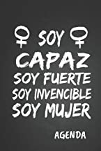 Soy Capaz Soy Fuerte Soy Invencible  Soy Mujer Agenda: Tema Feminista  Agenda Mensual y Semanal + Organizador I Año Escolar Agosto 2019 a Julio  2020 6 x 9 in