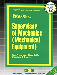 Supervisor of Mechanics (Mechanical Equipment)(Passbooks) (Career Examination Series)