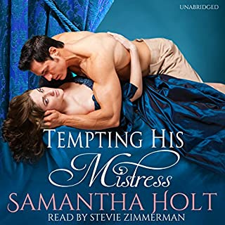 Tempting His Mistress                   By:                                                                                                                                 Samantha Holt                               Narrated by:                                                                                                                                 Stevie Zimmerman                      Length: 7 hrs and 57 mins     2 ratings     Overall 4.0
