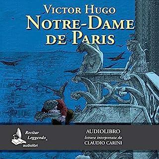 Notre-Dame de Paris                   Di:                                                                                                                                 Victor Hugo                               Letto da:                                                                                                                                 Claudio Carini                      Durata:  20 ore e 21 min     5 recensioni     Totali 5,0