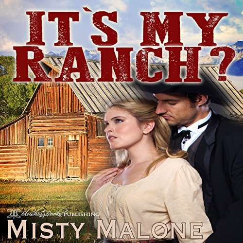 It's My Ranch?                   By:                                                                                                                                 Misty Malone                               Narrated by:                                                                                                                                 Sorrel Brigman                      Length: 5 hrs and 8 mins     10 ratings     Overall 4.2