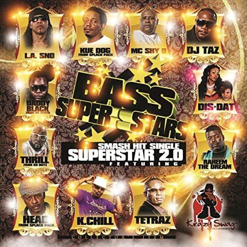 The Bass Superstars feat. Head, L.A. Sno, Mc Shy D, Tetraz, The Thrill, Daddy Black, kue dog, DJ Taz, Dis-Dat, Raheem The Dream & K. Chill
