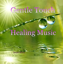 Gentle Touch - Healing Therapy Reiki Spa Massage Peace Sleep Relax Comfort Hope Instrumentals