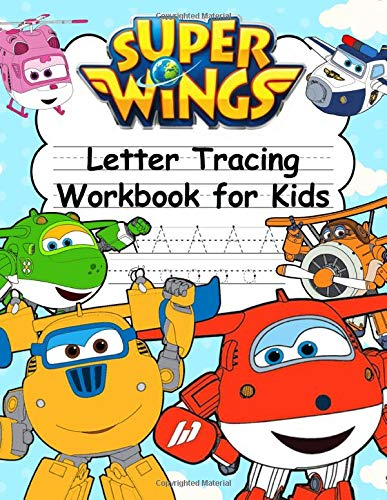 Super Wings Letter Tracing Workbook For Kids: My First Learn To Write Workbook. Kids Coloring Activity Books With For Kids