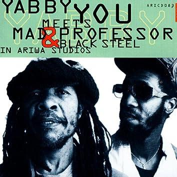 Yabby You Meets Mad Professor & Black Steel In Ariwa Studio