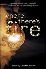 Where There's Fire: Anthology from the Writer's Playground Paperback