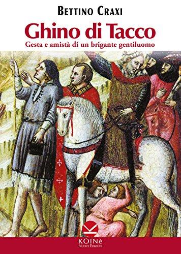 Ghino di Tacco: Gesta e amistà di un brigante gentiluomo (Italian Edition)