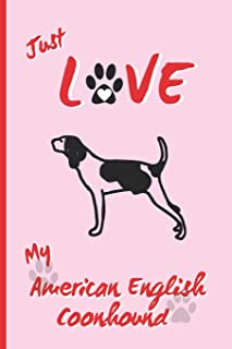 Just Love My American English Coonhound: BLANK LINED DOG JOURNAL. Keep Track of Your Dog's Life: Vet, Vaccinations, Health...