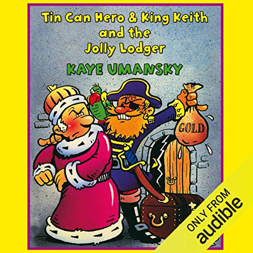 'Tin Can Hero' and 'King Keith and the Jolly Lodger'                   By:                                                                                                                                 Kaye Umansky                               Narrated by:                                                                                                                                 Prunella Scales                      Length: 1 hr and 37 mins     Not rated yet     Overall 0.0
