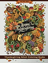 Thanksgiving Adult Coloring Books: Thanksgiving Holiday Coloring Pages Featuring Turkeys, Fall Coloring Pages, and Stress Relieving Autumn Coloring Pages