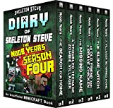 Minecraft Diary of Skeleton Steve the Noob Years - FULL Season Four (4): Unofficial Minecraft Books for Kids, Teens, & Nerds - Adventure Fan Fiction Diary ... Noob Mobs Series Diaries - Bundle Box Sets)