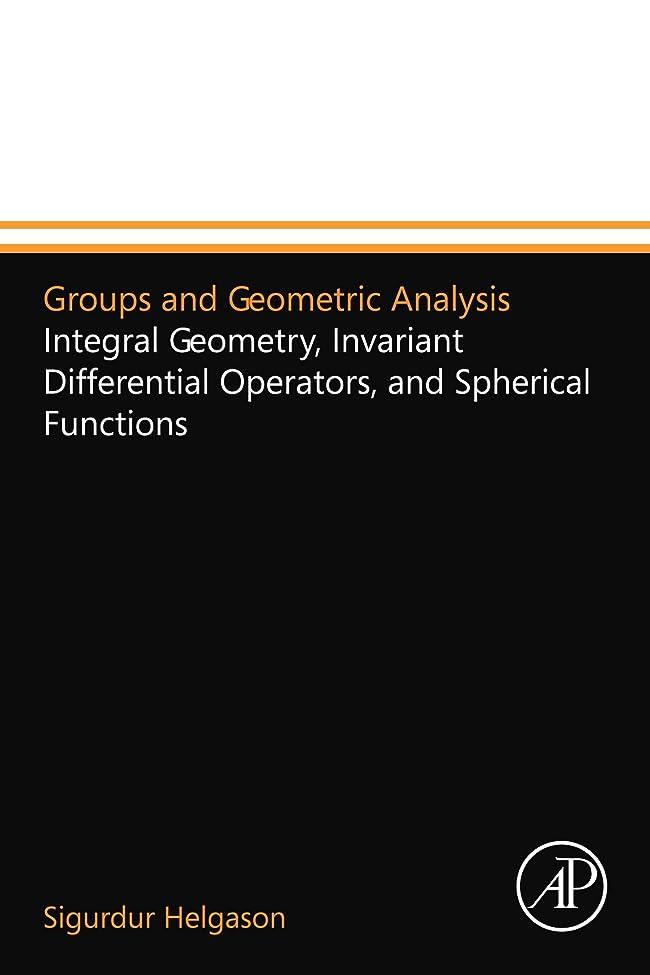 信号ご近所ラグGroups and Geometric Analysis: Integral Geometry, Invariant Differential Operators, and Spherical Functions