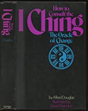 How to Consult the I Ching, the Oracle of Change.