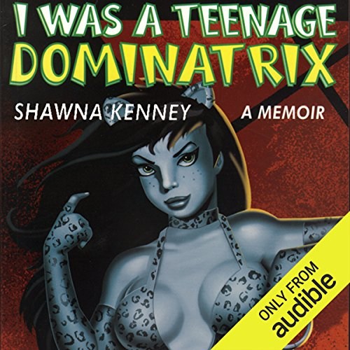 I Was a Teenage Dominatrix audiobook cover art