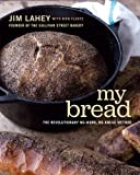 Lahey, J: My Bread: The Revolutionary No-Work, No-Knead Method
