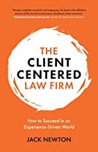 The Client-Centered Law Firm: How to Succeed in an Experience-Driven World
