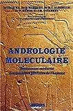 ANDROLOGIE MOLECULAIRE. Traitement moderne des maladies génitales de l'homme, Histoire, Ethnopathologie, Biologie, Biochimie, Pharmacognosie, Prévention