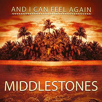 And I Can Feel Again