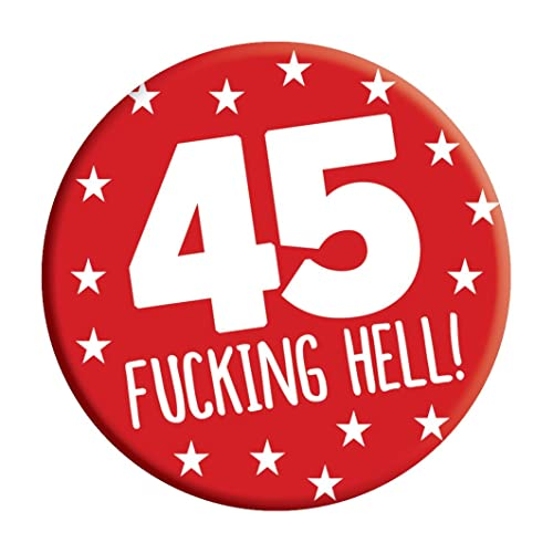 LimaLima 45th Birthday Badge 45 Today 76mm Pin Button Novelty Gift Men Women Him Her
