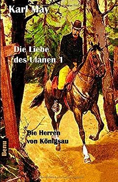 Die Liebe des Ulanen 1 Die Herren von Königsau: Abenteuerroman (German Edition)
