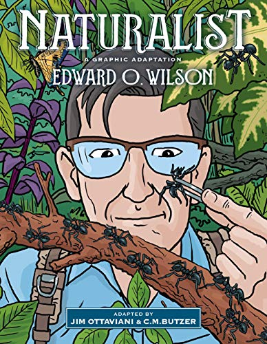 Compare Textbook Prices for Naturalist: A Graphic Adaptation Illustrated Edition ISBN 9781610919586 by Wilson, Edward O.,Ottaviani, Jim,Butzer, C.M.