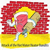 Hot Water Heater Bandits