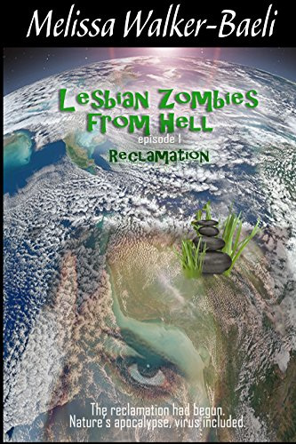 Lesbian Zombies from Hell: Episode 1: Reclamation