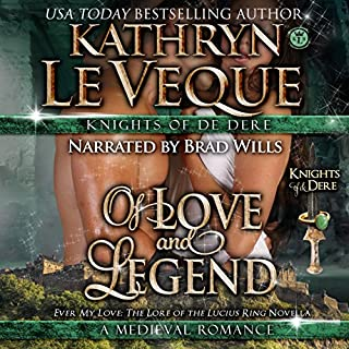 Of Love and Legend     Ever My Love: The Lore of the Lucius Ring              By:                                                                                                                                 Kathryn Le Veque                               Narrated by:                                                                                                                                 Brad Wills                      Length: 2 hrs and 48 mins     39 ratings     Overall 4.3