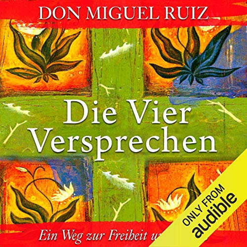 Couverture de Die vier Versprechen [The Four Agreements]