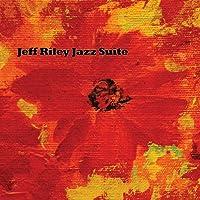 Jeff Riley Jazz Suite