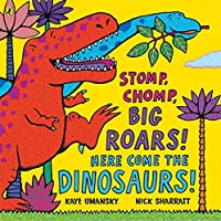 Stomp Chomp Big Roars Here Come the Dinosaurs