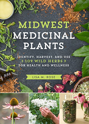 Midwest Medicinal Plants: Identify, Harvest, and Use 109 Wild Herbs for Health and Wellness (English Edition)