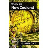 When In New Zealand: Photography & Travel Writing from New Zealand (English Edition)