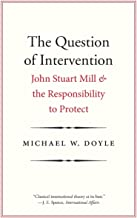 The Question of Intervention: John Stuart Mill and the Responsibility to Protect (Castle Lecture Series)