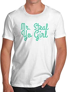 Mens Humor Novelty Graphic Sarcasm Funny T Shirt Mr Steal Yo Girl