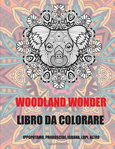 Woodland Wonder - Libro da colorare - Ippopotamo, Proboscide, Iguana, Lupi, altro