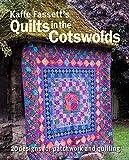 Fassett, K: Kaffe Fassett's Quilts in the Cotswolds: Medallion Quilt Designs with Kaffe Fassett Fabrics - Kaffe Fassett