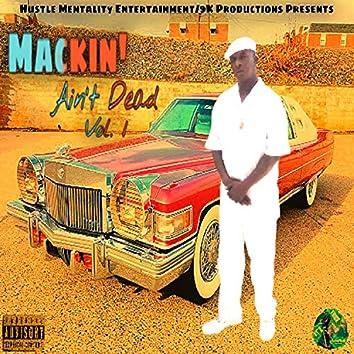 Mackin' Ain't Dead
