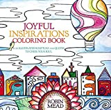 Joyful Inspirations Coloring Book: With Illustrated Scripture and Quotes to Cheer Your Soul - Robin Mead