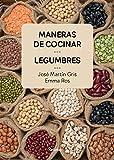Maneras de cocinar legumbres (Cocina casera)