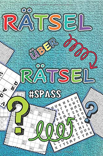 Rätsel über Rätsel: Cooler Rätselspaß für Kinder & Teens: Wortsuchrätsel, Sudokus, Labyrinthe, Nanogramme, Symbolrätsel