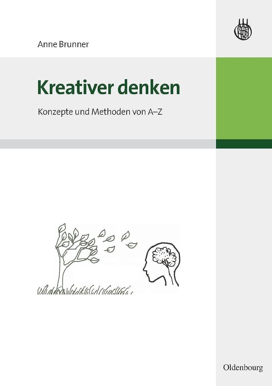 ボス不和レイプKreativer Denken: Konzepte Und Methoden Von A-z