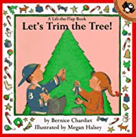 Let's Trim the Tree (Lift-the-Flap)