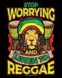 Stop Worrying And Listen To Reggae: Stop Worrying And Listen To Reggae Rastafarian Lion Music 2021-2022 Weekly Planner & Gratitude Journal (110 Pages, ... Notes, Thankfulness Reminders & To Do Lists