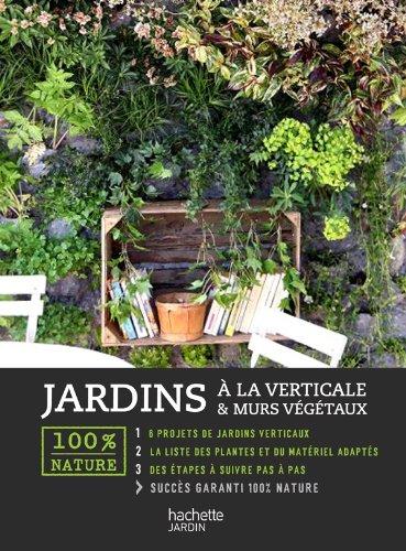 Jardins à la verticale & murs...