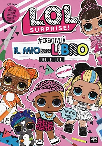 #creatività. Il mio superlibro delle L.O.L. L.O.L. Surprise! Ediz. a colori
