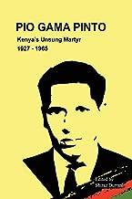 Pio Gama Pinto: Kenya's Unsung Martyr, 1927 - 1965