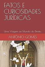 FATOS E CURIOSIDADES JURÍDICAS: Uma Viagem ao Mundo do Direito (Portuguese Edition)
