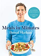 Donal's Meal in Minutes: 90 Suppers from Scratch, 15 Minutes Prep