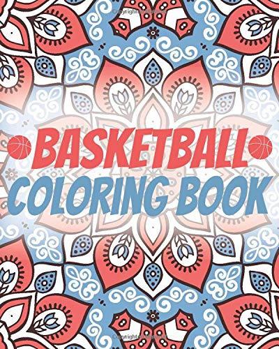 Basketball Coloring Book: Laugh Love Motivational and Inspirational Sayings Coloring Book for Adults (Basketball Lovers)